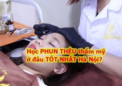 Học phun thêu thẩm mỹ ở đâu tốt nhất Hà Nội?